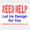 Need Help? Let us design for you.