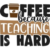 Coffee Because Teaching is Hard Thumbnail