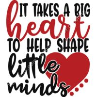 It Takes a Big Heart to Help Shape Little Minds Thumbnail